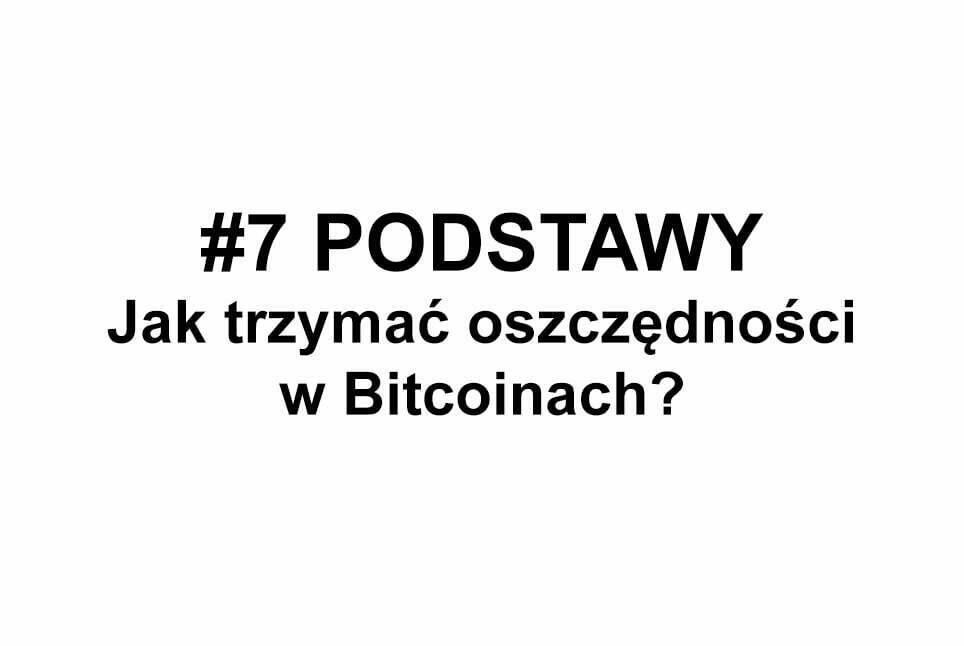 Jak trzymać oszczędności w bitcoinach