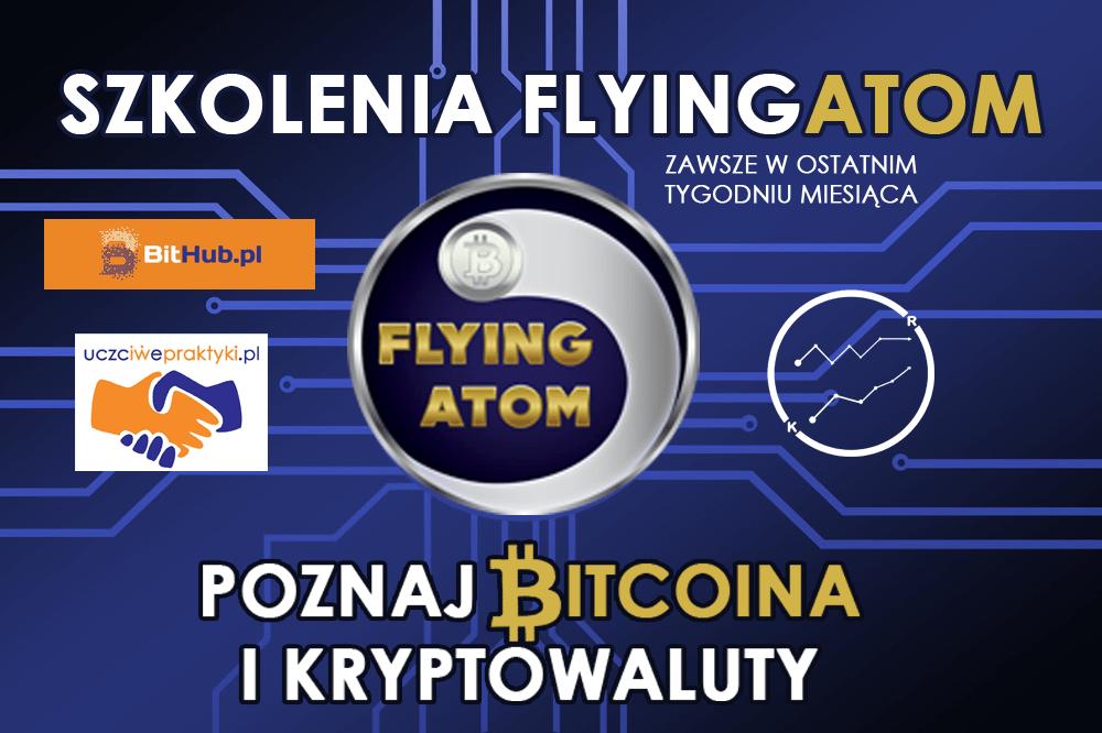 25-27.06.2018 – Szkolenia cykliczne FlyingAtom – poznaj Bitcoina i kryptowaluty