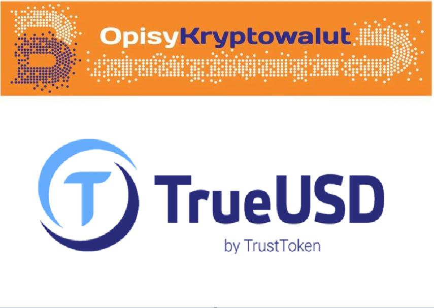 TrueUSD – opis kryptowaluty.