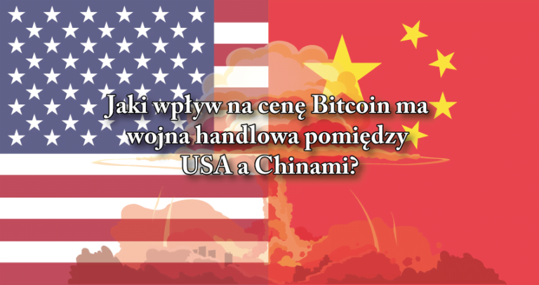 Wojna handlowa USC China a cena Bitcoin