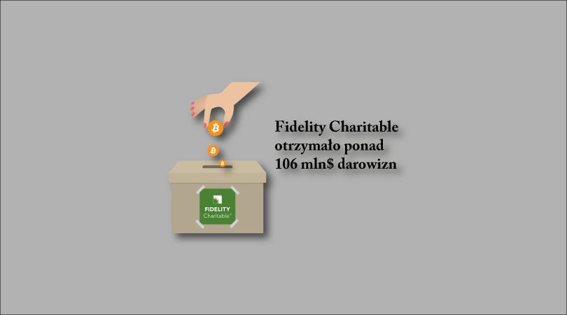 Fidelity Charitable otrzymało ponad 106 mln$ darowizn