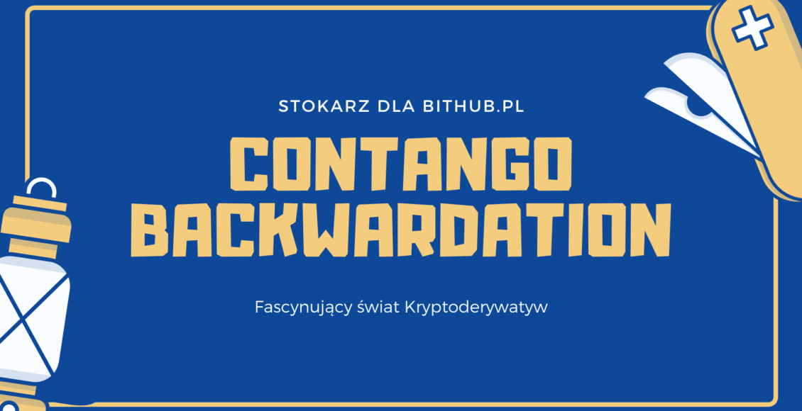 Kryptoderywatywy - efekt Contango i Backwardation