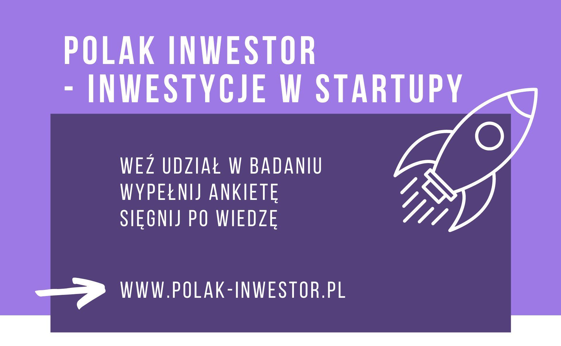 Jesteś inwestorem? Interesują Cię startupy? Weź udział w badaniu!
